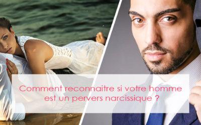 Comment reconnaitre si votre homme est un pervers narcissique ?